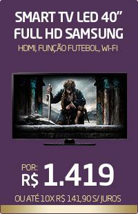 Banner 05 > Smart TV LED 40 Samsung